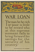 "view War Loan ""The Man, Be He Rich or Poor, is Little to Be Envied Who at This Supreme Moment Fails to Bring Forward His Savings for the Security of His Country."" the Chancellor of the Exchequer digital asset: War Loan ""The Man, Be He Rich or Poor, is Little to Be Envied Who at This Supreme Moment Fails to Bring Forward His Savings for the Security of His Country."" the Chancellor of the Exchequer"