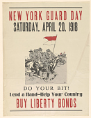 view New York Guard Day... Do Your Bit! Lend a Hand- Help Your Country Buy Liberty Bonds. digital asset: New York Guard Day... Do Your Bit! Lend a Hand- Help Your Country Buy Liberty Bonds