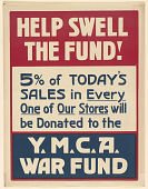 view Help Swell the Fund! 5% of Today's Sales in Every One of Our Stores Will Be Donated to the Y.M.C.A. War Fund. Y.M.C.A. digital asset: Help Swell the Fund! 5% of Today's Sales in Every One of Our Stores Will Be Donated to the Y.M.C.A. War Fund. Y.M.C.A.