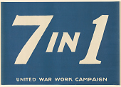 view 7 in 1 / United War Work Campaign. Y.W.C.A.; Y.M.C.A.; Jewish Welfare Board; National Catholic War Council--Knights of Columbus; War Camp Community Service; American Library Association; Salvation Army : digital asset: 7 in 1 / United War Work Campaign. Y.W.C.A.; Y.M.C.A.; Jewish Welfare Board; National Catholic War Council--Knights of Columbus; War Camp Community Service; American Library Association; Salvation Army :