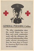 "view General Pershing Cables: ""No Other Organization ... Has Ever Done Such Great Constructive Work ... Than Has Been Done in France by American Red Cross ..."" digital asset: General Pershing Cables: ""No Other Organization ... Has Ever Done Such Great Constructive Work ... Than Has Been Done in France by American Red Cross ..."""