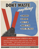view Don't Waste Anything Conserve ... Scrap Metal Today is Precious Metal ... digital asset: Don't Waste Anything Conserve ... Scrap Metal Today is Precious Metal ...