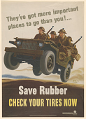 view They've Got More Important / Places to Go Than You!... Save Rubber / Check Your Tires Now. Office of War Information. digital asset: They've Got More Important / Places to Go Than You!... Save Rubber / Check Your Tires Now. Office of War Information