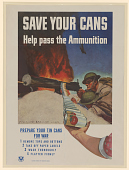 view Save Your Cans / Help Pass the Ammunition / Prepare Your Tin Cans for War ... digital asset: Save Your Cans / Help Pass the Ammunition / Prepare Your Tin Cans for War ...
