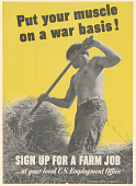 view Put Your Muscle on a War Basis! Sign Up for a Farm Job at Your Local U.S. Employment Office digital asset: Put Your Muscle on a War Basis! Sign Up for a Farm Job at Your Local U.S. Employment Office