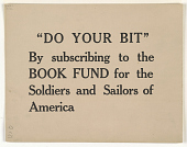 """view """"Do Your Bit"""" by Subscribing to the Book Fund for the Soldiers and Sailors of America. Princeton University Library : digital asset: """"Do Your Bit"""" by Subscribing to the Book Fund for the Soldiers and Sailors of America. Princeton University Library :"""