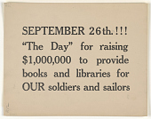 """view September 26th!!! """"The Day"""" for Raising $1,000,000 to Provide Books and Libraries for Our Soldiers and Sailors. Princeton University Library. digital asset: September 26th!!! """"The Day"""" for Raising $1,000,000 to Provide Books and Libraries for Our Soldiers and Sailors. Princeton University Library"""
