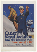 view Cadets for Naval Aviation Take That Something Extra Have You Got It? ... U.S. Navy Recruiting Bureau digital asset: Cadets for Naval Aviation Take That Something Extra Have You Got It? ... U.S. Navy Recruiting Bureau