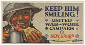 view Keep Him Smiling! United War Work Campaign. Y.W.C.A.; Y.M.C.A.; Jewish Welfare Board; National Catholic War Council - Knights of Columbus; War Camp Community Service; American Library Association; Salvation Army. digital asset: Keep Him Smiling! United War Work Campaign. Y.W.C.A.; Y.M.C.A.; Jewish Welfare Board; National Catholic War Council - Knights of Columbus; War Camp Community Service; American Library Association; Salvation Army