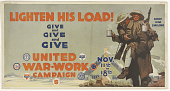view Lighten His Load Give and Give and Give United War Work Campaign. Y.W.C.A.; Y.M.C.A.; Jewish Welfare Board; National Catholic War Council - Knights of Columbus; War Camp Community Service; American Library Association; Salvation Army. digital asset: Lighten His Load Give and Give and Give United War Work Campaign. Y.W.C.A.; Y.M.C.A.; Jewish Welfare Board; National Catholic War Council - Knights of Columbus; War Camp Community Service; American Library Association; Salvation Army