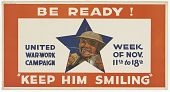 "view Be Ready United War Work Campaign Week of Nov. 11th to 18th ""Keep Him Smiling"". Y.W.C.A.; Y.M.C.A.; Jewish Welfare Board; National Catholic War Council - Knights of Columbus; War Camp Community Service; American Library Association; Salvation Army. digital asset: Be Ready United War Work Campaign Week of Nov. 11th to 18th ""Keep Him Smiling"". Y.W.C.A.; Y.M.C.A.; Jewish Welfare Board; National Catholic War Council - Knights of Columbus; War Camp Community Service; American Library Association; Salvation Army"