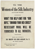 "view To the Women of the Silk Industry and Allied Trades Won't You Help Knit for ""Our Boys"" ... American Red Cross. digital asset: To the Women of the Silk Industry and Allied Trades Won't You Help Knit for ""Our Boys"" ... American Red Cross"
