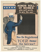 view Honor Roll of Women Who Will Work to Win the War Has He Registered Your Name for Service? ... digital asset: Honor Roll of Women Who Will Work to Win the War Has He Registered Your Name for Service? ...