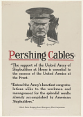 "view Pershing Cables: ""The Support of the United Army of Shipbuilders at Home is Essential to the Success of the United Armies at the Front ..."". United States Shipping Board, Emergency Fleet Corporation. digital asset: Pershing Cables: ""The Support of the United Army of Shipbuilders at Home is Essential to the Success of the United Armies at the Front ..."". United States Shipping Board, Emergency Fleet Corporation"