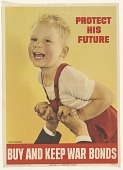view Protect His Future / Buy and Keep War Bonds. Treasury Department digital asset: Protect His Future / Buy and Keep War Bonds. Treasury Department