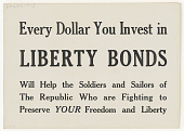 view Every Dollar You Invest in Liberty Bonds Will Help the Soldiers and Sailors of the Republic, Who Are Fighting to Preserve Your Freedom and Liberty. digital asset: Every Dollar You Invest in Liberty Bonds Will Help the Soldiers and Sailors of the Republic, Who Are Fighting to Preserve Your Freedom and Liberty