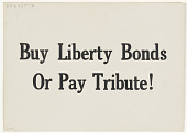 view Buy Liberty Bonds or Pay Tribute. digital asset: Buy Liberty Bonds or Pay Tribute