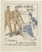 "view Re-Enlist Now! Ask Your Commanding Officer About a Furlough / Columbia, ""I'm Glad You're Going to Stick, Boys; I Need Proved Men."" digital asset: Re-Enlist Now! Ask Your Commanding Officer About a Furlough / Columbia, ""I'm Glad You're Going to Stick, Boys; I Need Proved Men."""