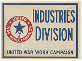 view Industries Division / United War Work Campaign digital asset: Industries Division United War Work Campaign