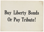 view Buy Liberty Bonds or Pay Tribute! digital asset: Buy Liberty Bonds or Pay Tribute!