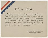 view Buy a Medal Nearly 800,000 Articles of Apparel and Supplies Were Shipped Last Month to the Hospitals in France ... American Fund for French Wounded. digital asset: Buy a Medal Nearly 800,000 Articles of Apparel and Supplies Were Shipped Last Month to the Hospitals in France ... American Fund for French Wounded