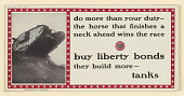view Do More Than Your Duty- The Horse That Finishes a Neck Ahead Wins the Race. Buy Liberty Bonds- They Build More Tanks. digital asset: Do More Than Your Duty- The Horse That Finishes a Neck Ahead Wins the Race. Buy Liberty Bonds- They Build More Tanks