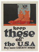 view Keep These Off the U. S. A. / Buy More Liberty Bonds digital asset: Keep These Off the U. S. A. / Buy More Liberty Bonds