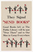 """view They Signal """"Send Books."""" Good Books Left at the Public Library Will Be Sent """"Over There"""" and to Our Men in Camp Everywhere. digital asset: They Signal """"Send Books."""" Good Books Left at the Public Library Will Be Sent """"Over There"""" and to Our Men in Camp Everywhere."""