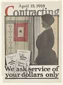 view April 15, 1918 Contracting We Ask Service of Your Dollars Only digital asset: April 15, 1918 Contracting We Ask Service of Your Dollars Only
