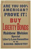 view Are You 100% American? Prove It! Buy Liberty Bonds Rainbow Division Special Liberty Loan Committee for the Baking Industry digital asset: Are You 100% American? Prove It! Buy Liberty Bonds Rainbow Division Special Liberty Loan Committee for the Baking Industry