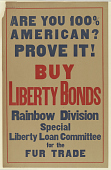 view Are You 100% American? Prove It! Buy Liberty Bonds Rainbow Division Special Liberty Loan Committee for the Fur Trade digital asset: Are You 100% American? Prove It! Buy Liberty Bonds Rainbow Division Special Liberty Loan Committee for the Fur Trade