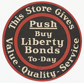 view This Store Gives Value-Quality-Service. Push- Buy Liberty Bonds To-Day. digital asset: This Store Gives Value-Quality-Service. Push- Buy Liberty Bonds To-Day