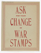 view Ask for Your Change in War Stamps. digital asset: Ask for Your Change in War Stamps