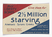 view Buy Liberty Bonds / Give Them for / 2 1/2 Million / Starving / Armenians. Syrians. Greeks ... digital asset: Buy Liberty Bonds / Give Them for / 2 1/2 Million / Starving / Armenians. Syrians. Greeks ...