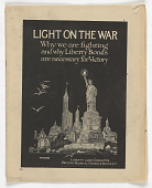 view Light on the War Why We Are Fighting and Why Liberty Bonds Are Necessary for Victory ... digital asset: Light on the War Why We Are Fighting and Why Liberty Bonds Are Necessary for Victory ...
