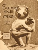 view Charles Atlas Records digital asset: Everlasting Health and Strength : My Secret of Dynamic Tension [Booklet].