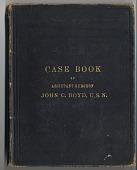 view Casebook of Assistant Surgeon, Dr. John C. Boyd, U.S.N., 1874-1877 digital asset: Casebook of Assistant Surgeon, Dr. John C. Boyd, U.S.N., 1874-1877