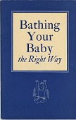 view Bathing / Your / Baby / the Right Way. [Pamphlet.] digital asset: Bathing / Your / Baby / the Right Way. [Pamphlet.] 1938