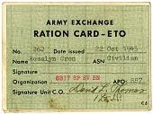 "view Army Exchange Ration Card - ETO [for ""Rosalyn Cron"" (Rosalind ""Roz"" Cron)], [card] digital asset: Army Exchange Ration Card - ETO [for ""Rosalyn Cron"" (Rosalind ""Roz"" Cron)], 22 Oct 1945.] [card]."