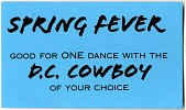 view Spring Fever Good for One Dance with the D.C. Cowboy of Your Choice [coupon] digital asset: Spring Fever Good for One Dance with the D.C. Cowboy of Your Choice [coupon].