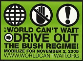 view The World Can't Wait Drive Out The Bush Regime! digital asset number 1