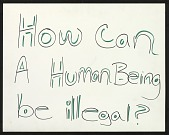 view How Can A Human Being Be Illegal? digital asset number 1