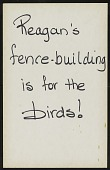 view Reagan's Fence-building Is For the Birds digital asset number 1