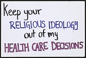 view Keep Your Religious Ideology out of my Health Care Decisions digital asset number 1