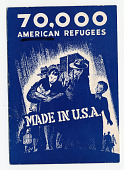 """view Pamphlet, """"70,000 American Refugees - Made in USA"""" digital asset number 1"""