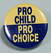 view Pro Child Pro Choice digital asset: button with political/health message