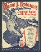 view Carson J. Robison's World's Greatest Collection of Mountain Ballads and Old Time Songs digital asset number 1
