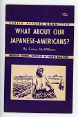 "view Booklet, ""What about Our Japanese-Americans?"", Public Affairs Committee, 1944 digital asset number 1"