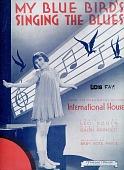 """view """"My Blue Bird's Singing the Blues"""" digital asset: Sheet Music"""