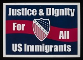 """view Poster, """"Justice & Dignity For All US Immigrants"""" digital asset number 1"""